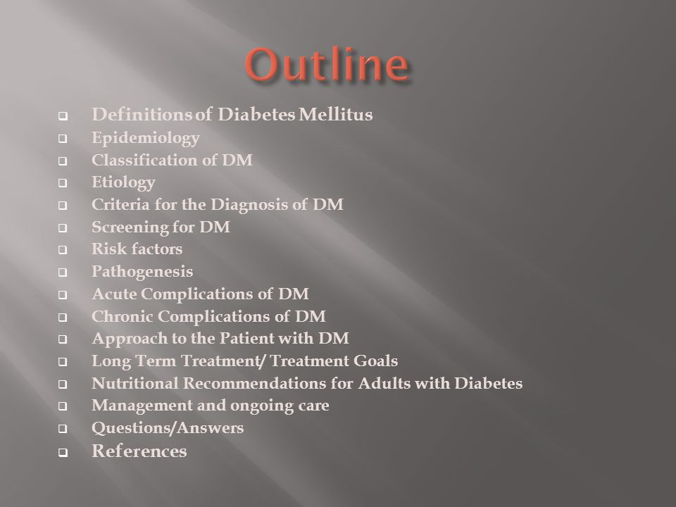 Outline Definitions of Diabetes Mellitus References Epidemiology