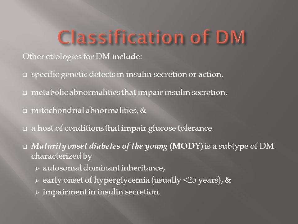 Classification of DM Other etiologies for DM include:
