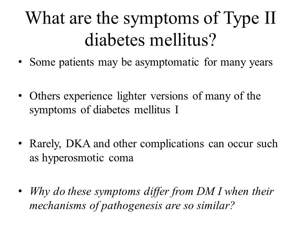 What are the symptoms of Type II diabetes mellitus