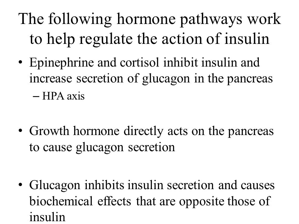 The following hormone pathways work to help regulate the action of insulin