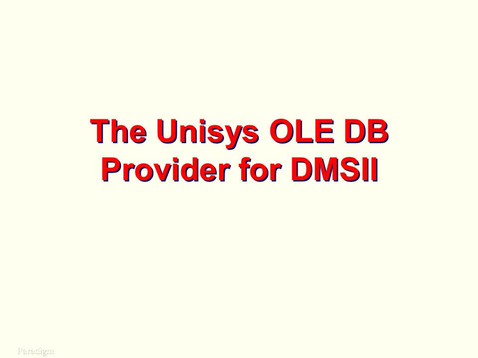 The Unisys OLE DB Provider for DMSII