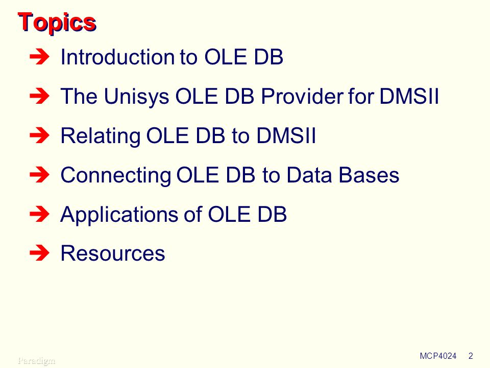 Topics Introduction to OLE DB The Unisys OLE DB Provider for DMSII