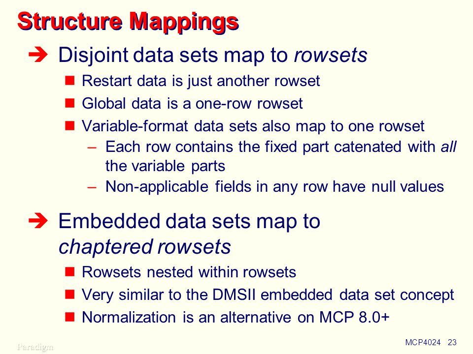 Structure Mappings Disjoint data sets map to rowsets