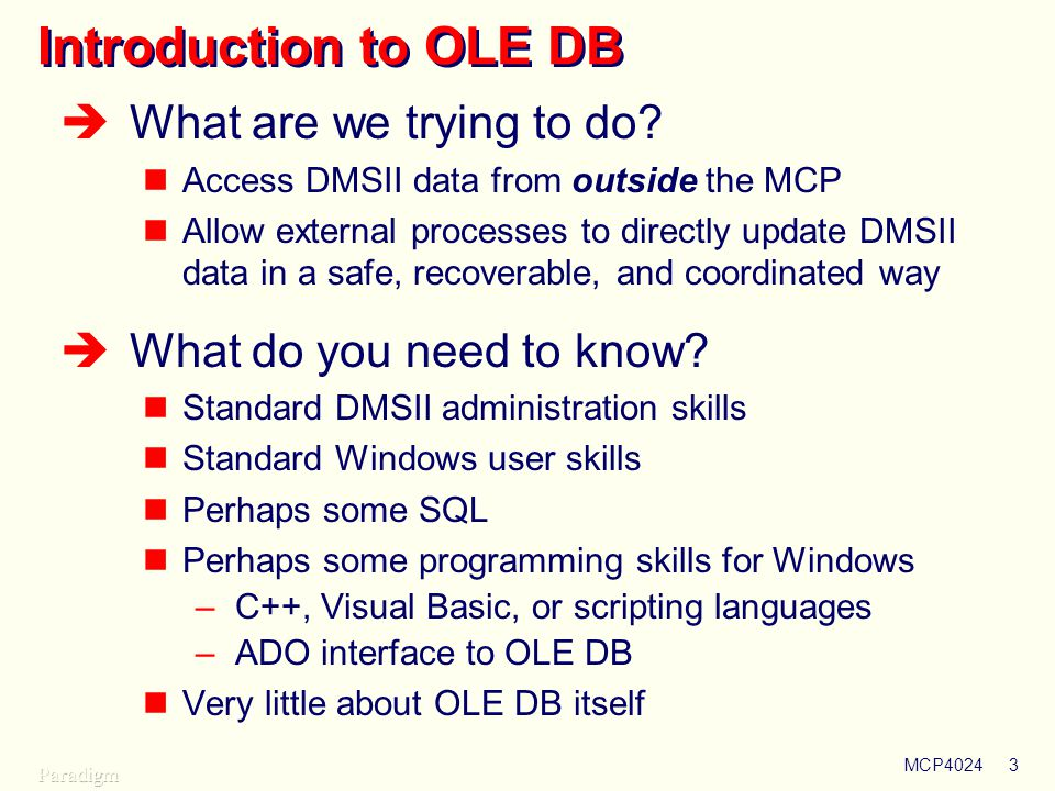 Introduction to OLE DB What are we trying to do
