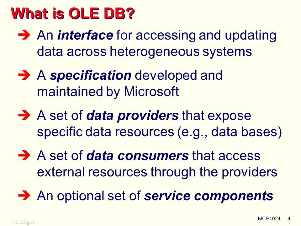 Using OLE DB What is OLE DB An interface for accessing and updating data across heterogeneous systems.