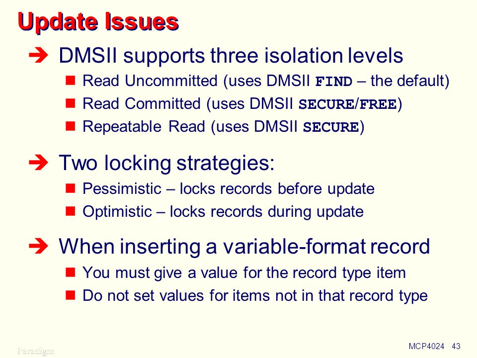 Update Issues DMSII supports three isolation levels