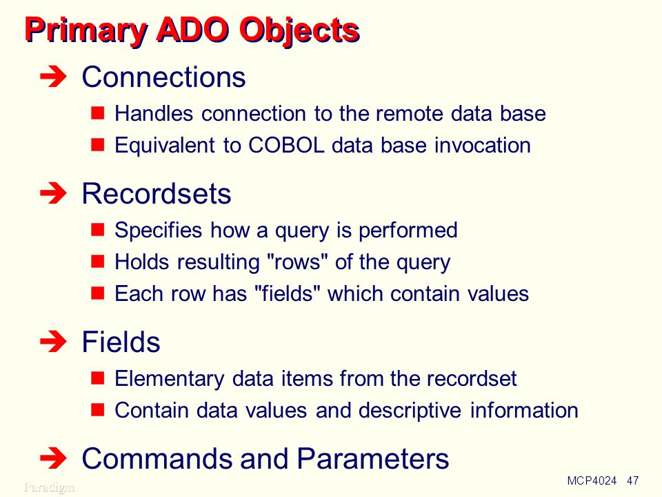 Primary ADO Objects Connections Recordsets Fields