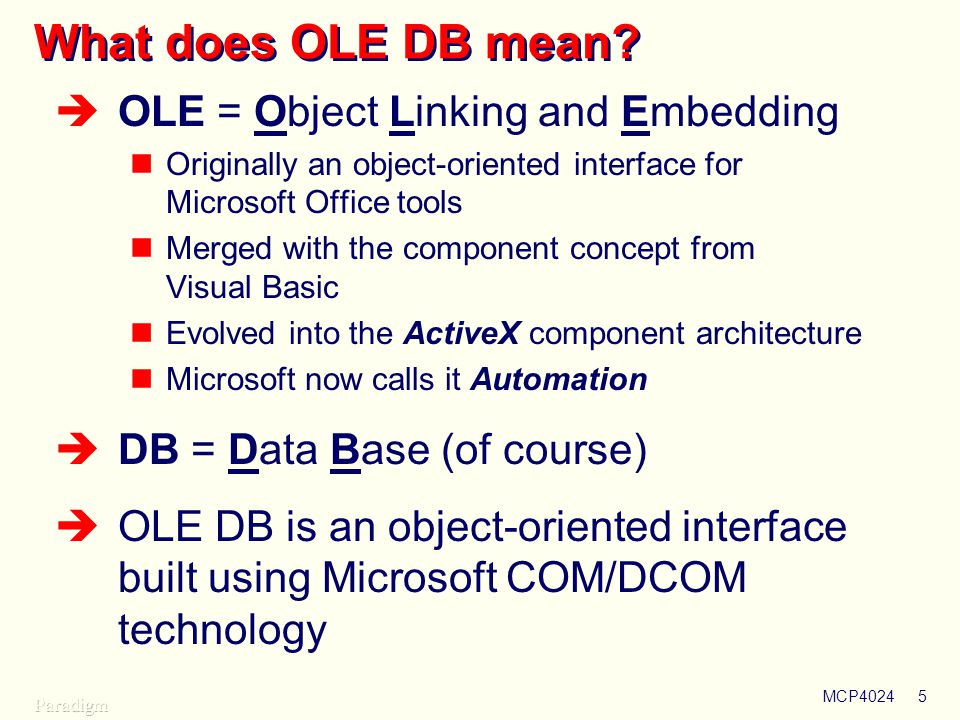 What does OLE DB mean OLE = Object Linking and Embedding