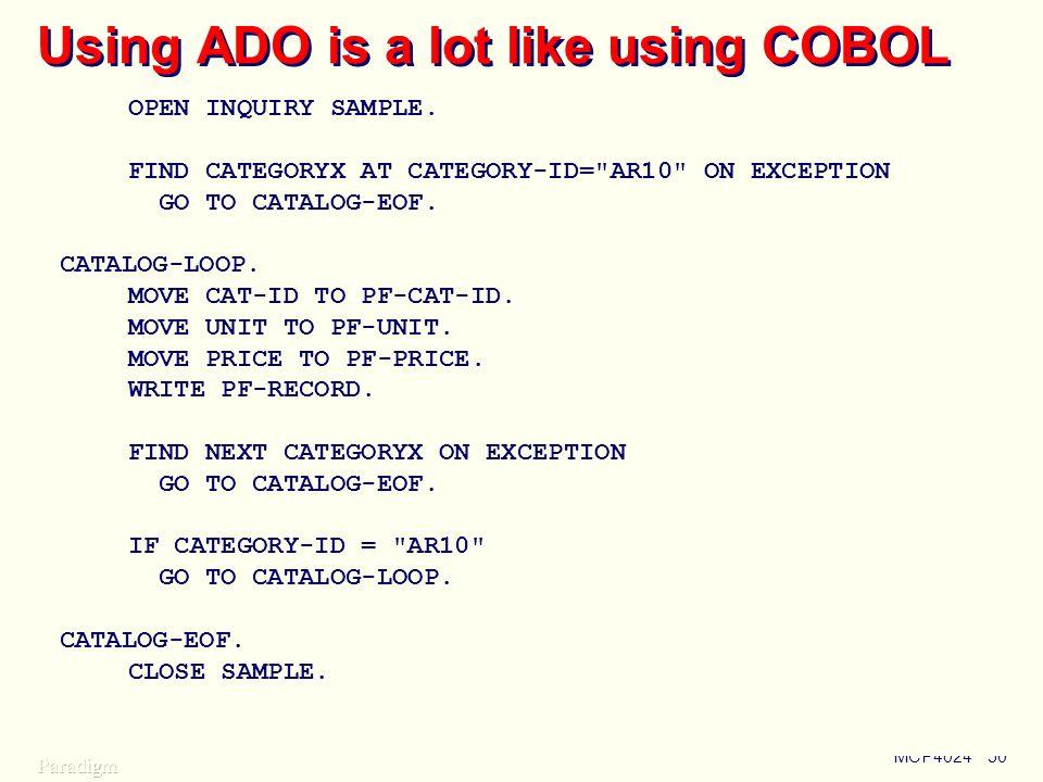 Using ADO is a lot like using COBOL