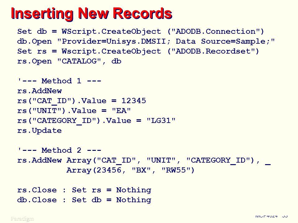 Using OLE DB Inserting New Records. Set db = WScript.CreateObject ( ADODB.Connection ) db.Open Provider=Unisys.DMSII; Data Source=Sample;