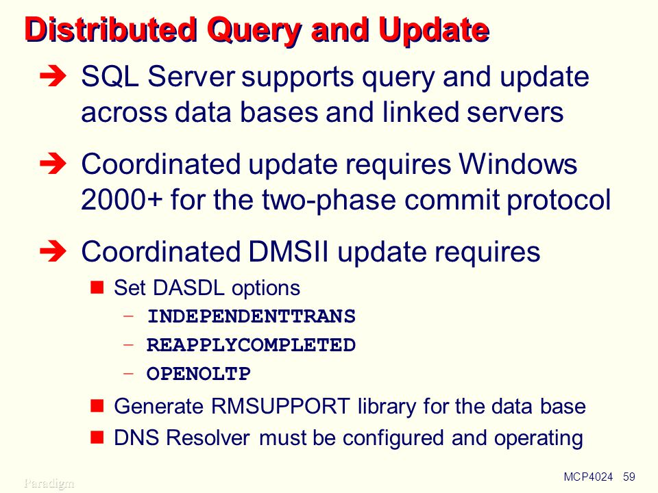 Distributed Query and Update