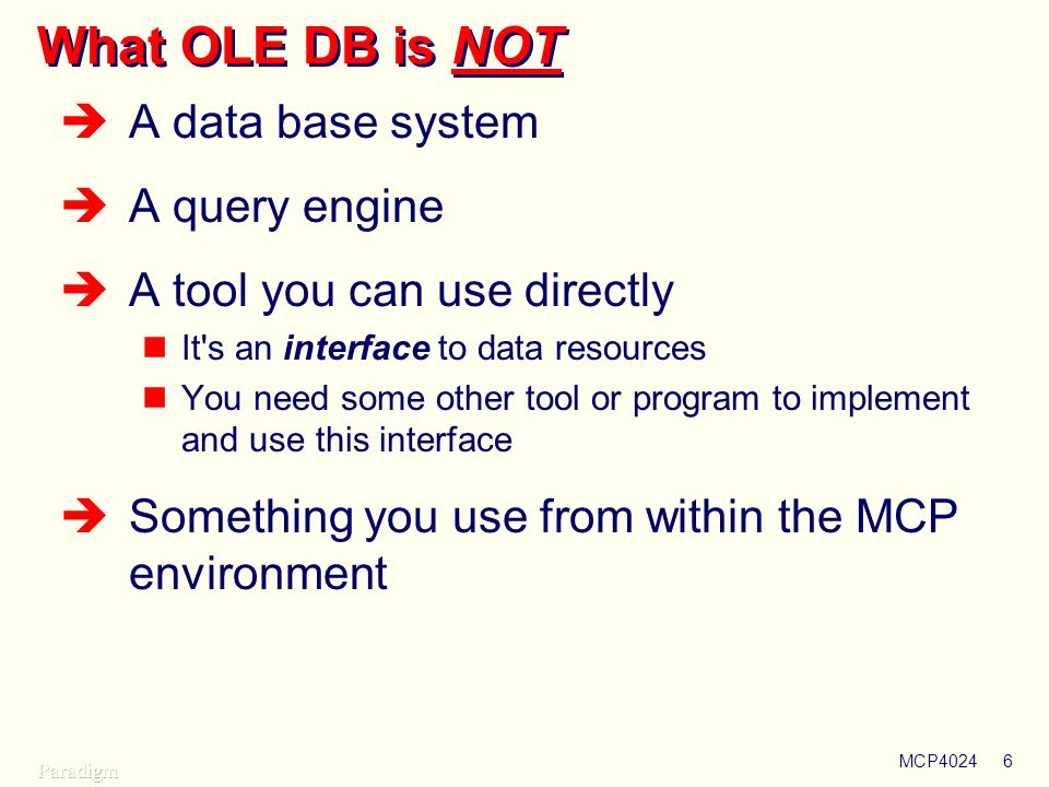 What OLE DB is NOT A data base system A query engine
