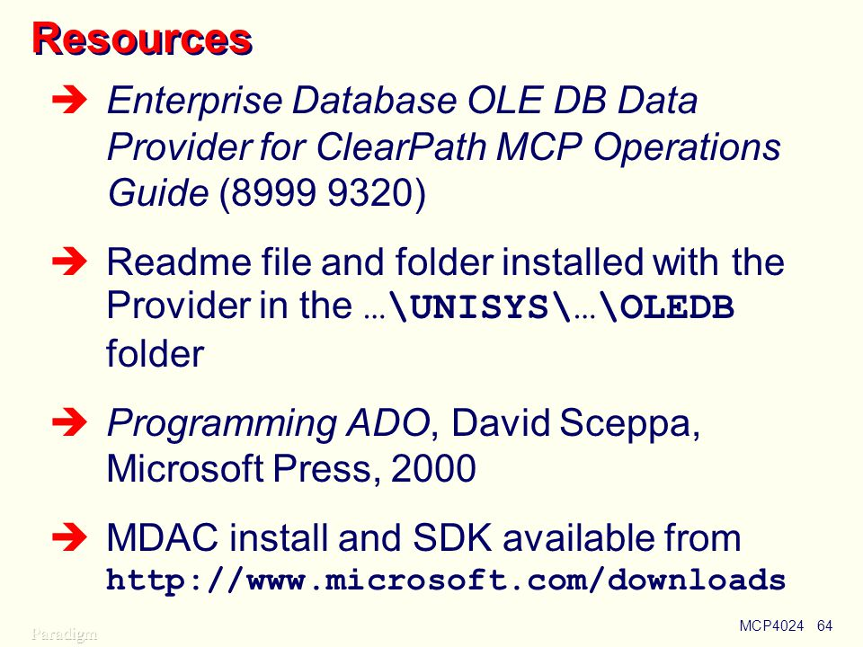 Using OLE DB Resources. Enterprise Database OLE DB Data Provider for ClearPath MCP Operations Guide (8999 9320)