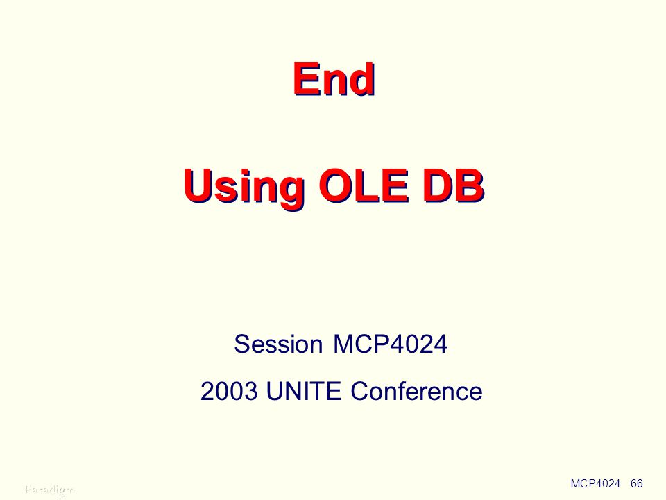 End Using OLE DB Session MCP4024 2003 UNITE Conference MCP4024