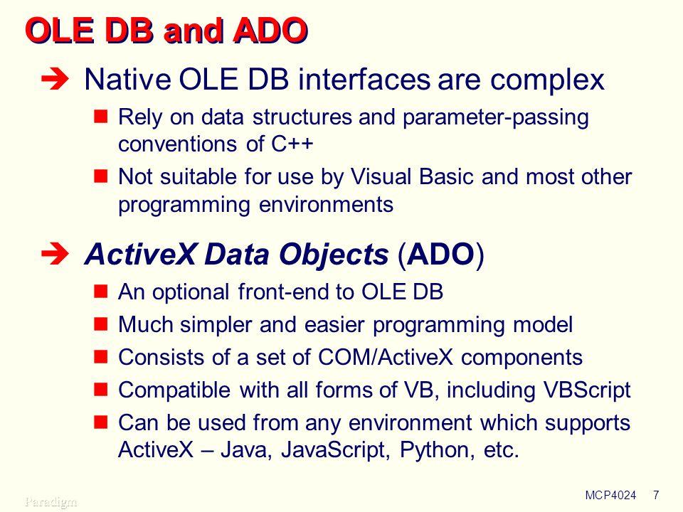 OLE DB and ADO Native OLE DB interfaces are complex