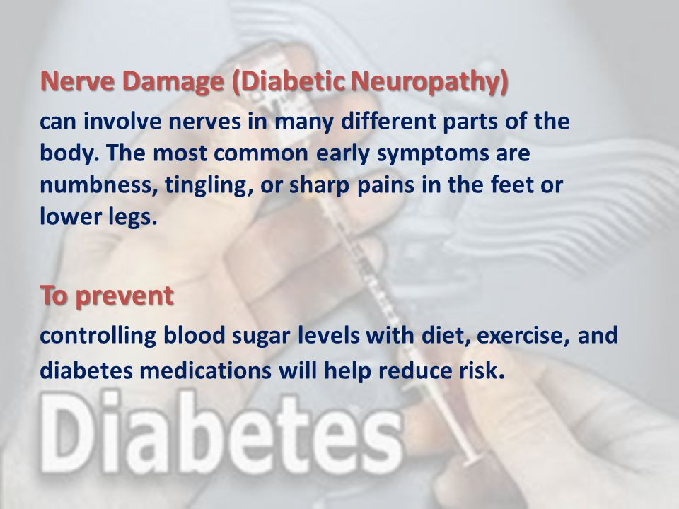 Nerve Damage (Diabetic Neuropathy)