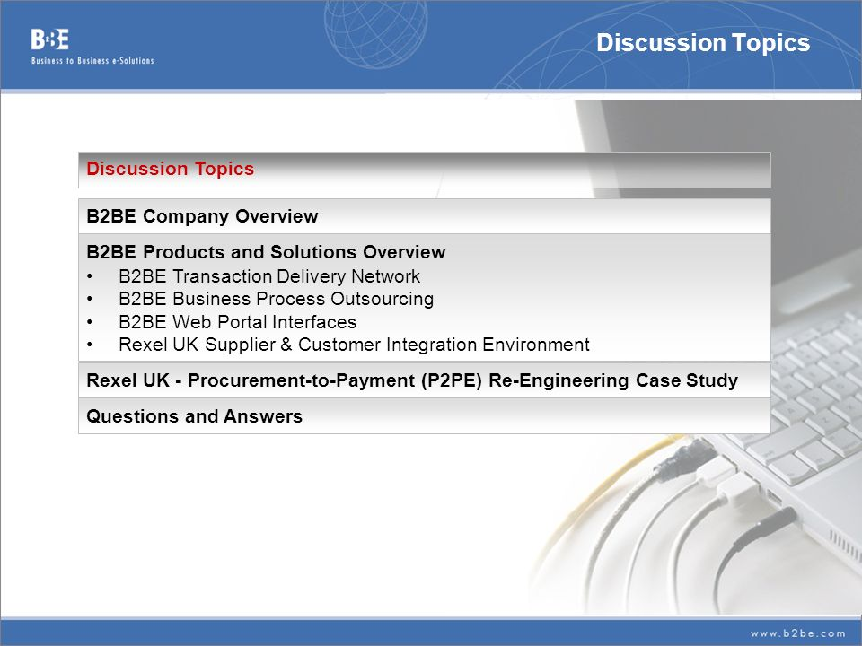 Discussion Topics Discussion Topics B2BE Company Overview