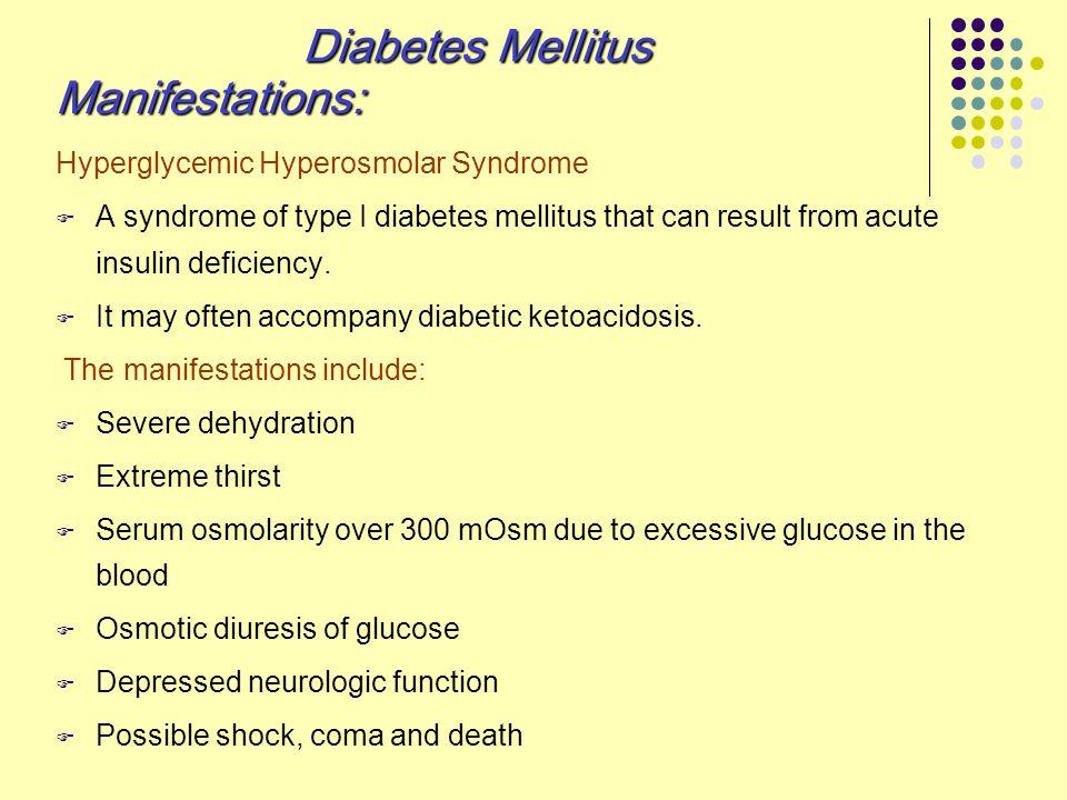 Diabetes Mellitus Manifestations: Hyperglycemic Hyperosmolar Syndrome