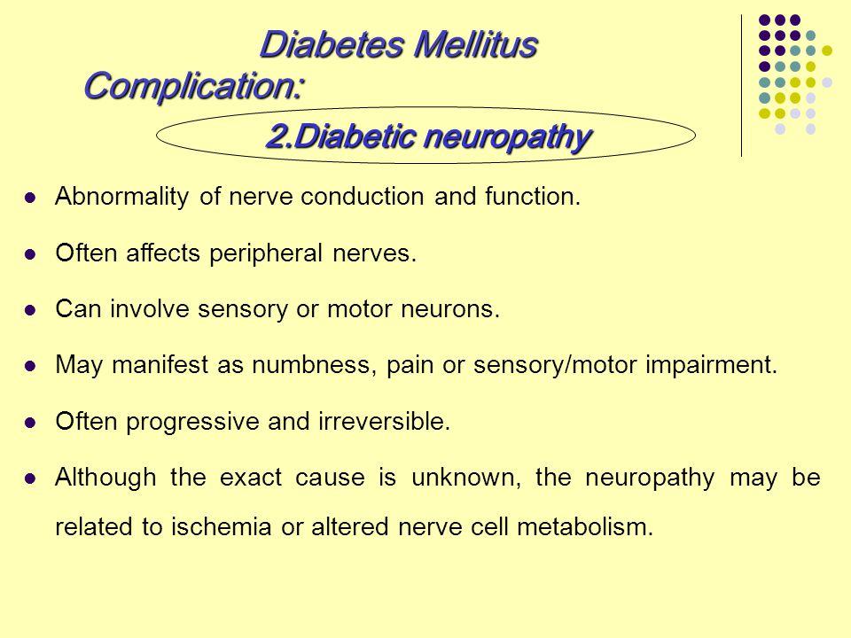 Diabetes Mellitus Complication: 2.Diabetic neuropathy