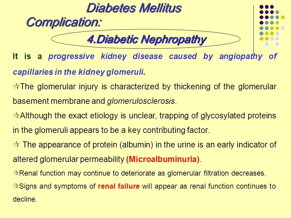Diabetes Mellitus Complication: 4.Diabetic Nephropathy