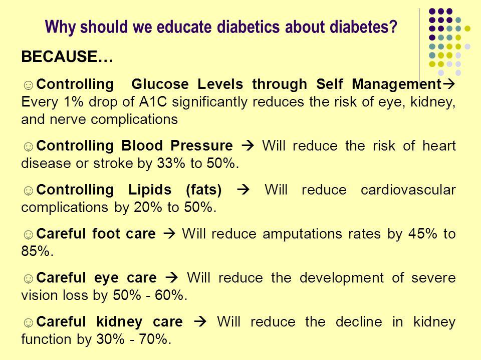 Why should we educate diabetics about diabetes