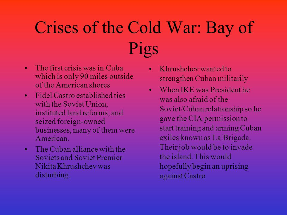 Crises of the Cold War: Bay of Pigs