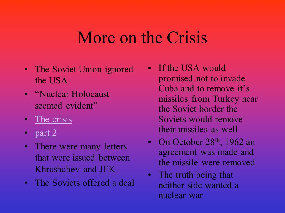 More on the Crisis The Soviet Union ignored the USA