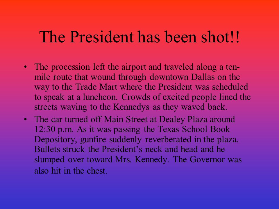 The President has been shot!!