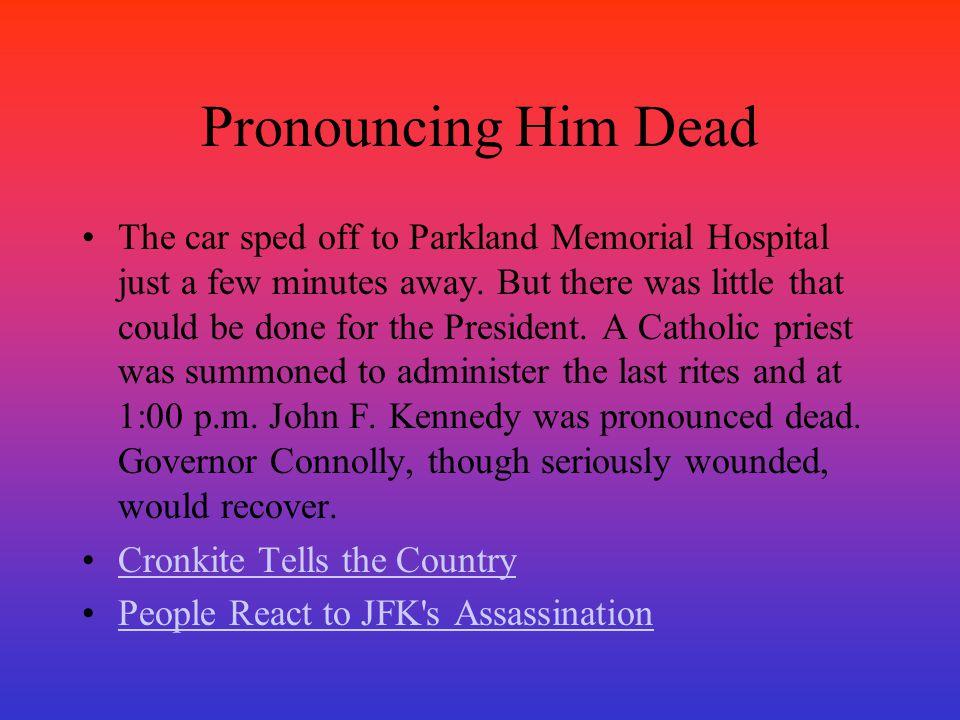 Pronouncing Him Dead