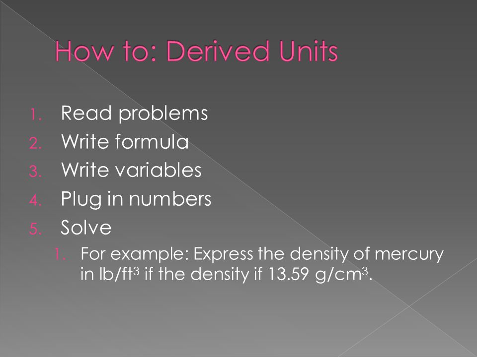 How to: Derived Units Read problems Write formula Write variables