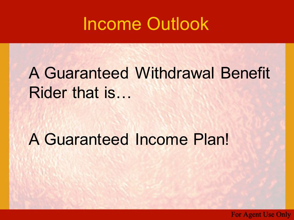 Income Outlook A Guaranteed Income Plan!