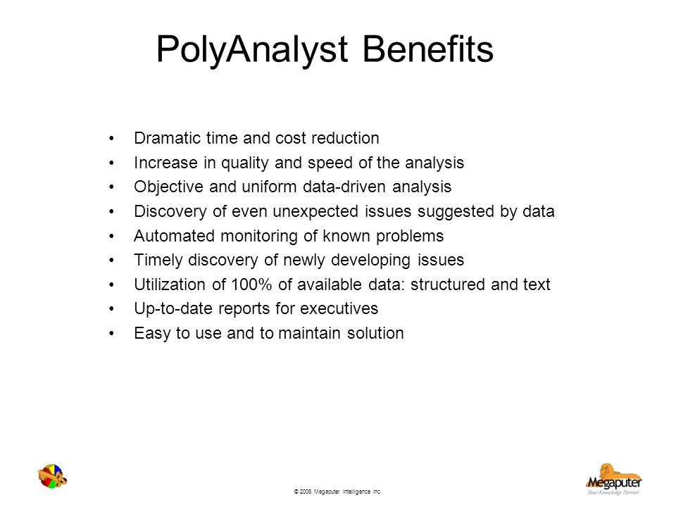 PolyAnalyst Benefits Dramatic time and cost reduction