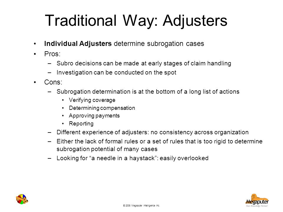 Traditional Way: Adjusters