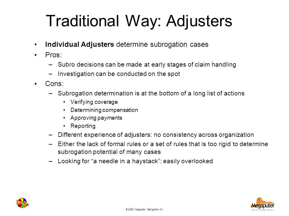 Traditional Way: Adjusters