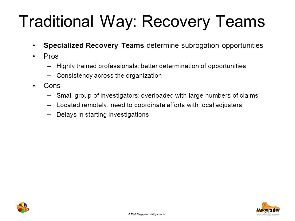 Traditional Way: Recovery Teams