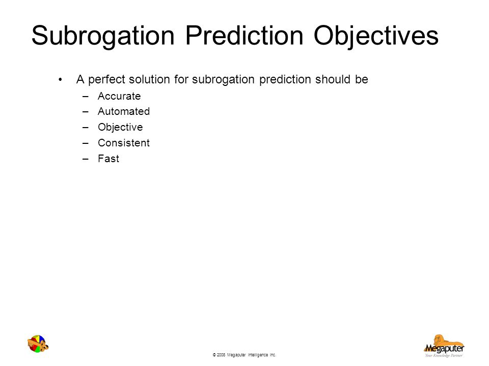 Subrogation Prediction Objectives
