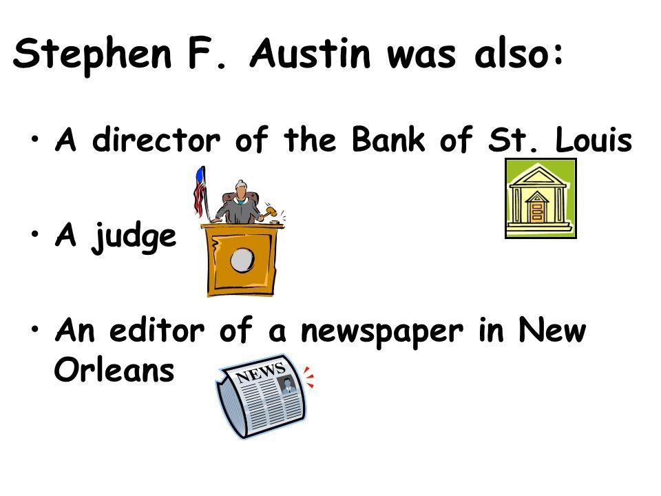 Stephen F. Austin was also: