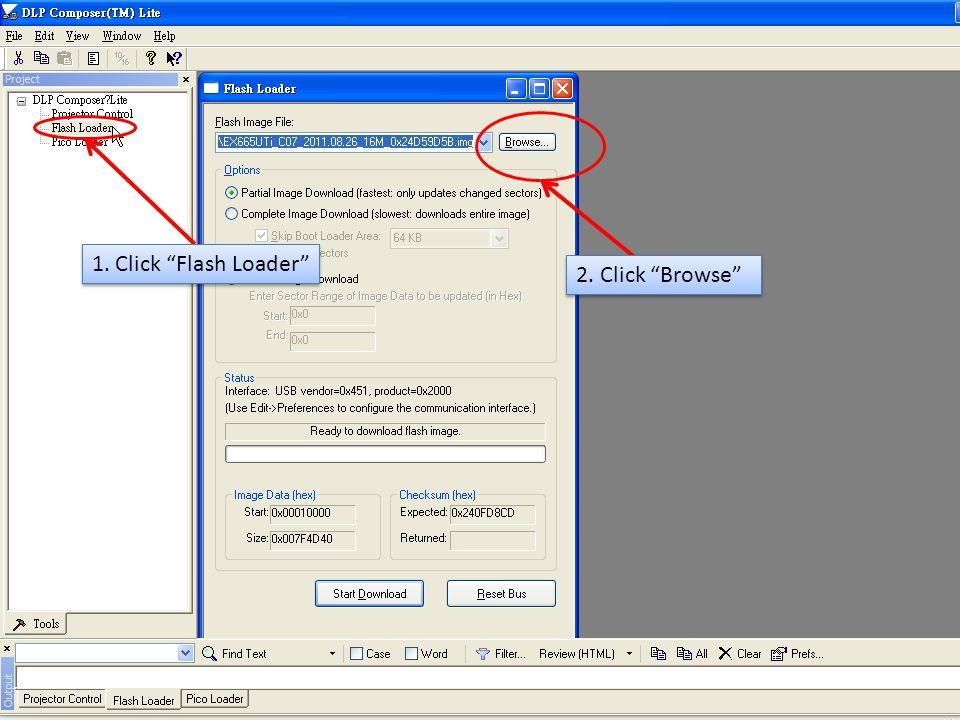 1. Click Flash Loader 2. Click Browse