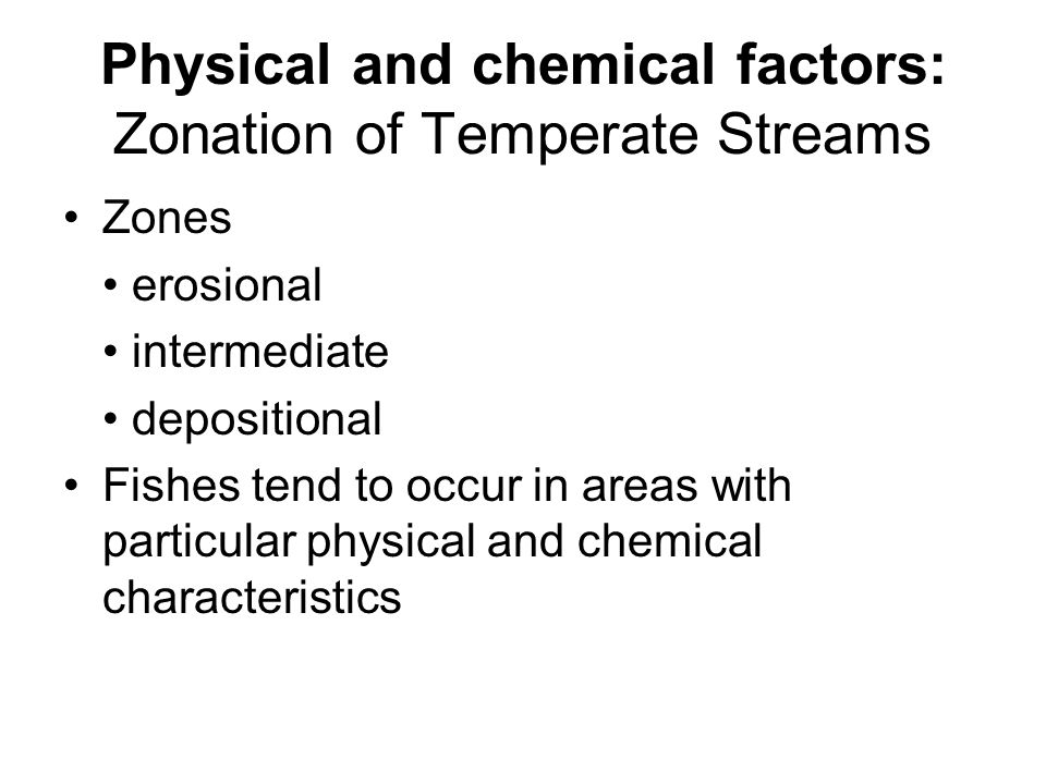 Physical and chemical factors: Zonation of Temperate Streams