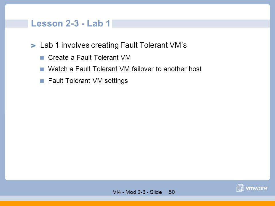 Lesson 2-3 - Lab 1 Lab 1 involves creating Fault Tolerant VM's