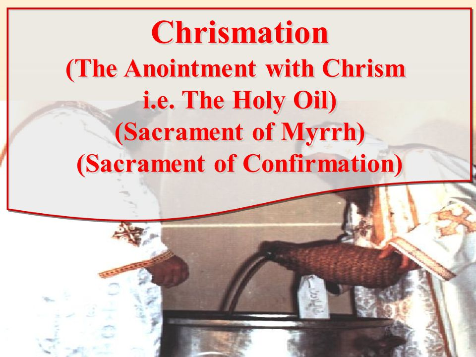 (The Anointment with Chrism (Sacrament of Confirmation)