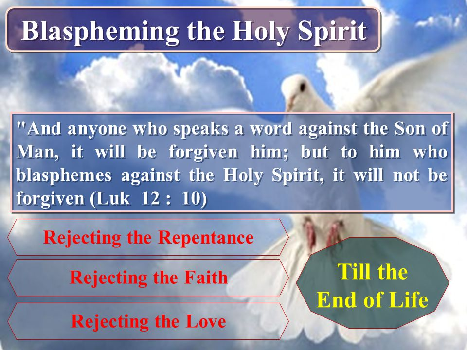 Blaspheming the Holy Spirit Rejecting the Repentance