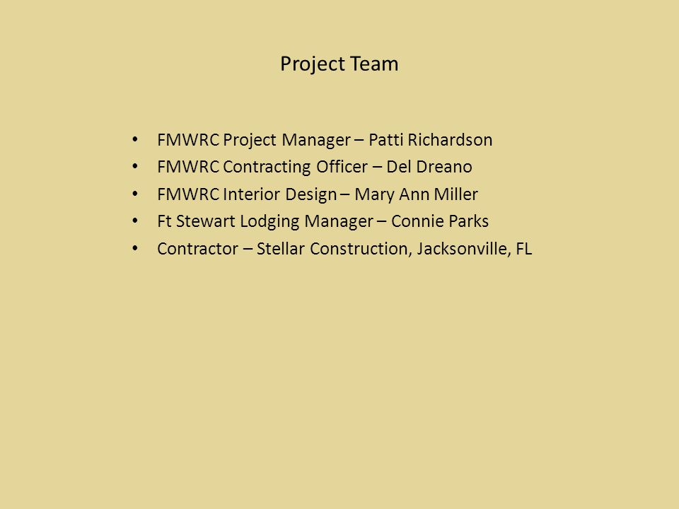 Project Team FMWRC Project Manager – Patti Richardson