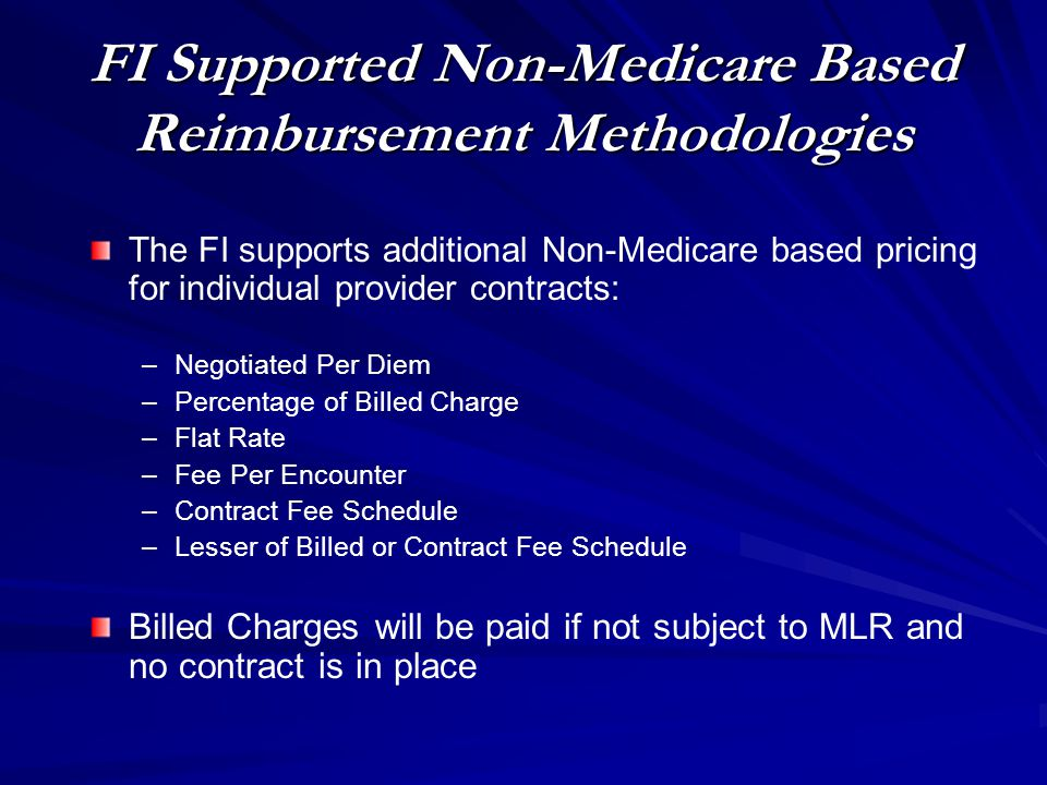 FI Supported Non-Medicare Based Reimbursement Methodologies