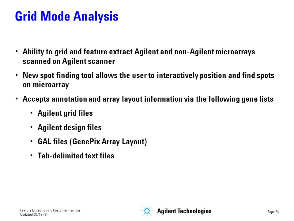 Grid Mode Analysis Ability to grid and feature extract Agilent and non-Agilent microarrays scanned on Agilent scanner.