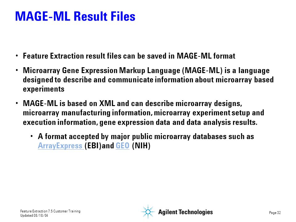 MAGE-ML Result Files Feature Extraction result files can be saved in MAGE-ML format.