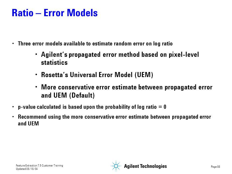 Ratio – Error Models Three error models available to estimate random error on log ratio.