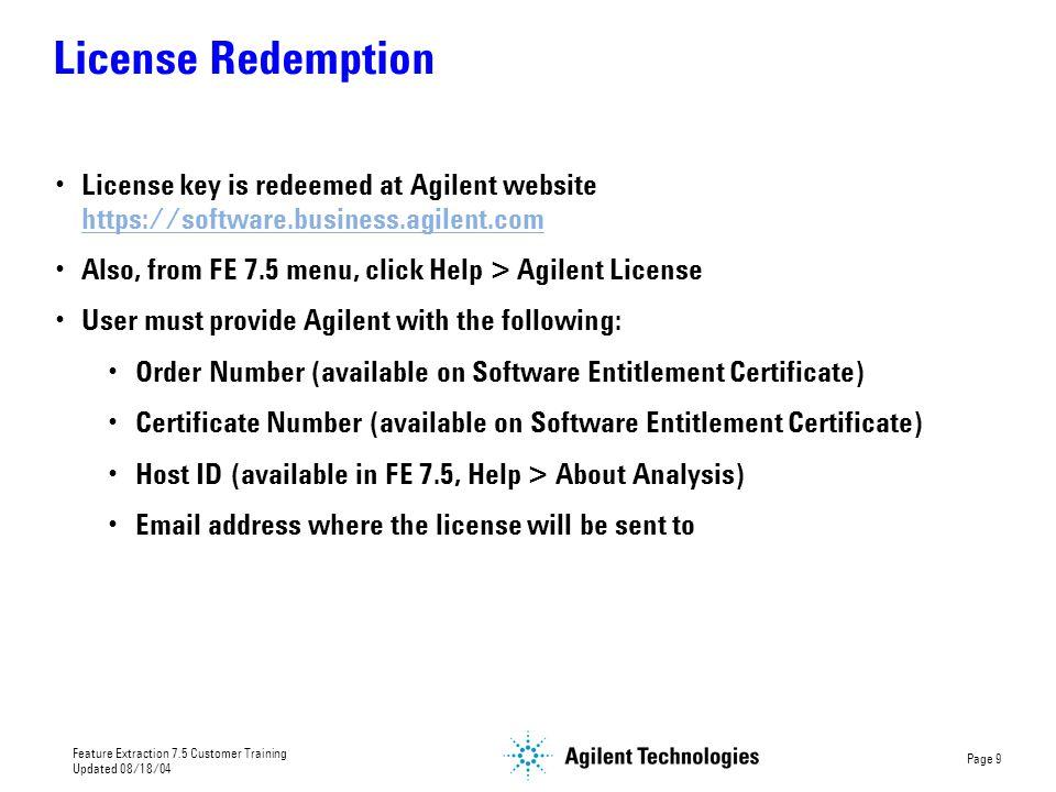 License Redemption License key is redeemed at Agilent website https://software.business.agilent.com.
