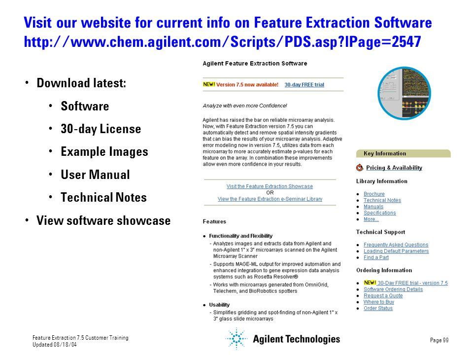 Visit our website for current info on Feature Extraction Software http://www.chem.agilent.com/Scripts/PDS.asp lPage=2547