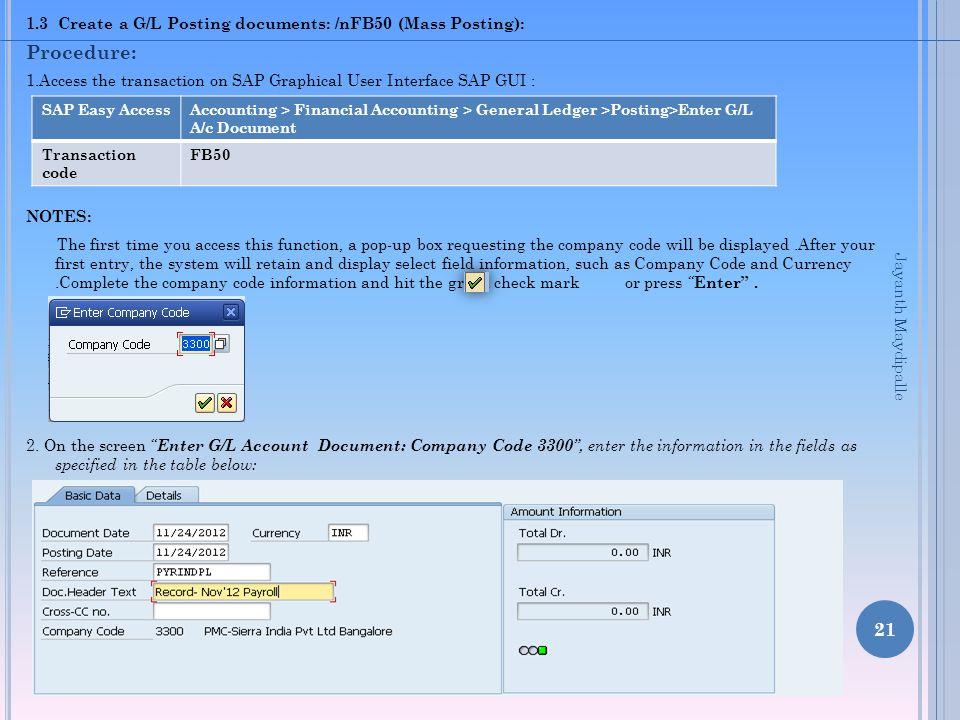 Procedure: 1.3 Create a G/L Posting documents: /nFB50 (Mass Posting):